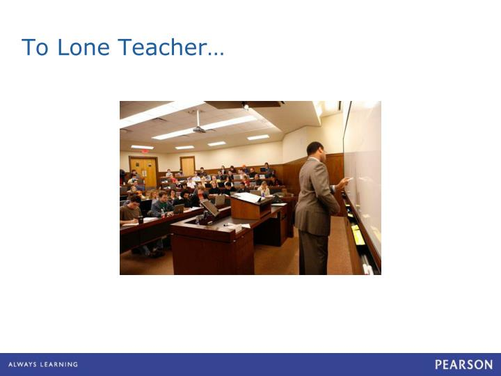 To Lone Teacher…