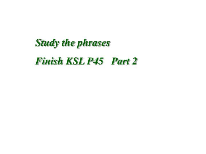 Study the phrases