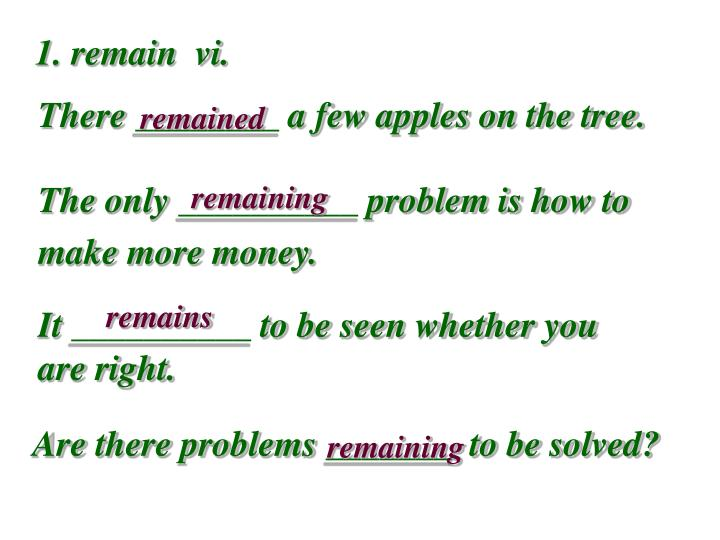 1. remain  vi.