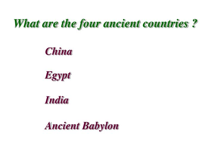 What are the four ancient countries ?