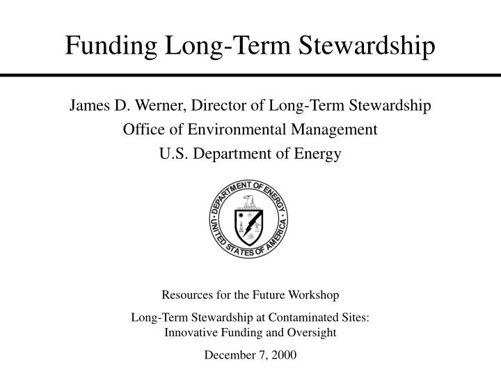Funding long term stewardship