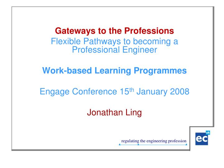 Gateways to the Professions