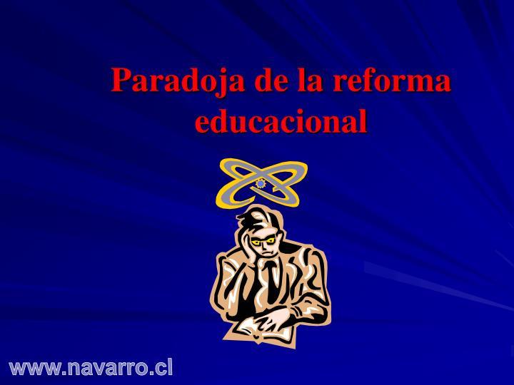 Paradoja de la reforma educacional