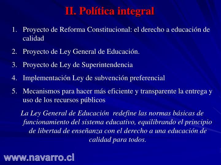 II. Política integral