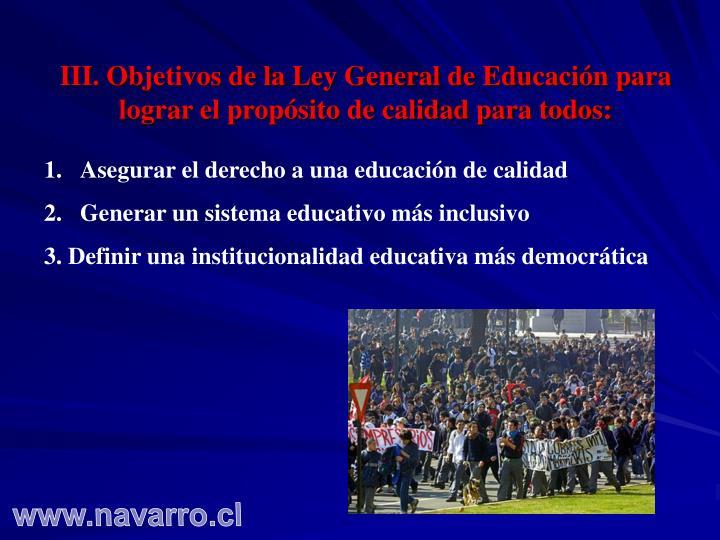 III. Objetivos de la Ley General de Educación para lograr el propósito de calidad para todos: