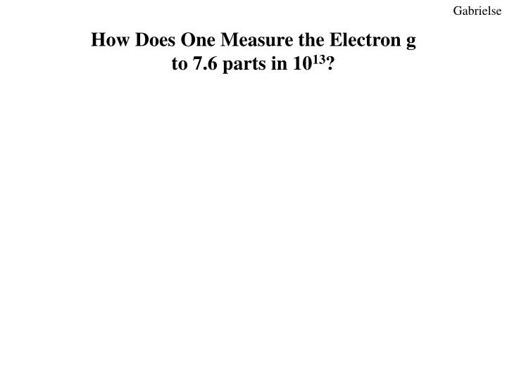 How Does One Measure the Electron g
