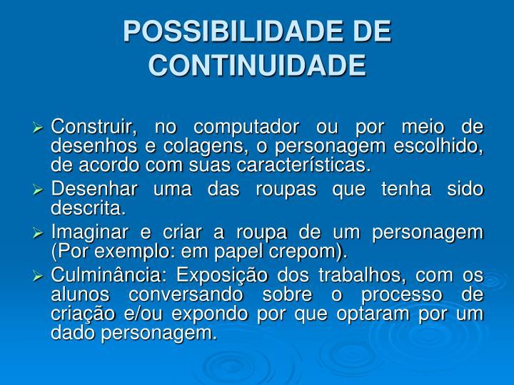POSSIBILIDADE DE CONTINUIDADE