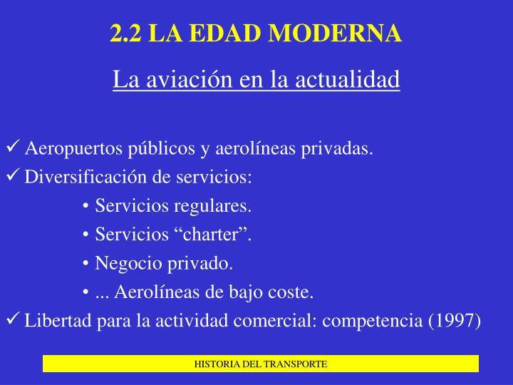 2.2 LA EDAD MODERNA