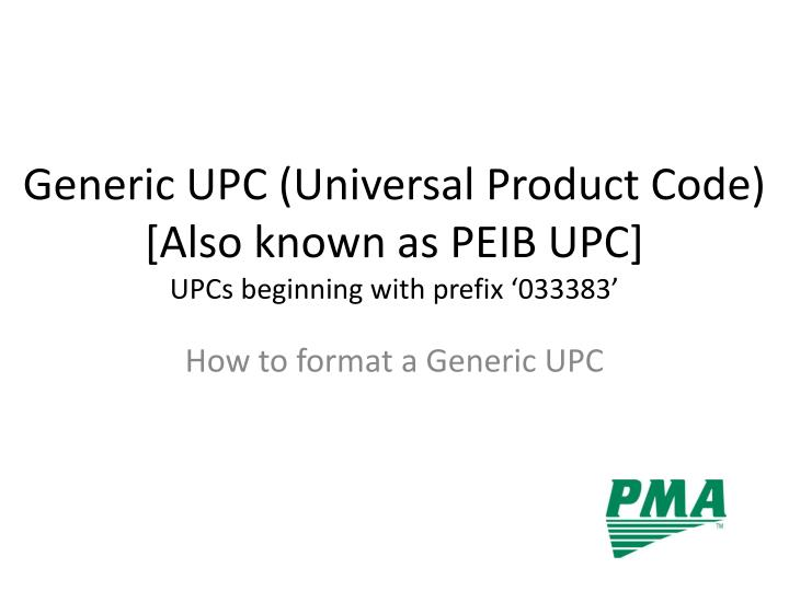Generic upc universal product code also known as peib upc upcs beginning with prefix 033383