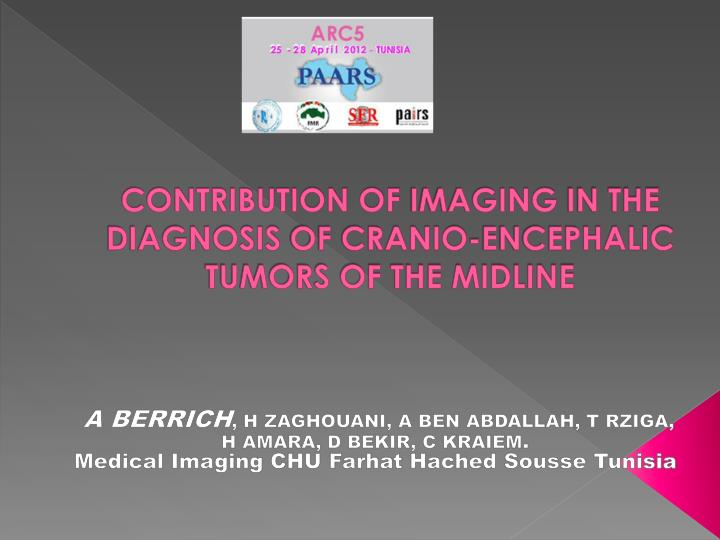 CONTRIBUTION OF IMAGING IN THE DIAGNOSIS OF CRANIO-ENCEPHALIC TUMORS OF THE MIDLINE