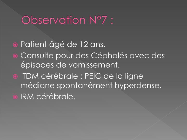 Observation N°7 :