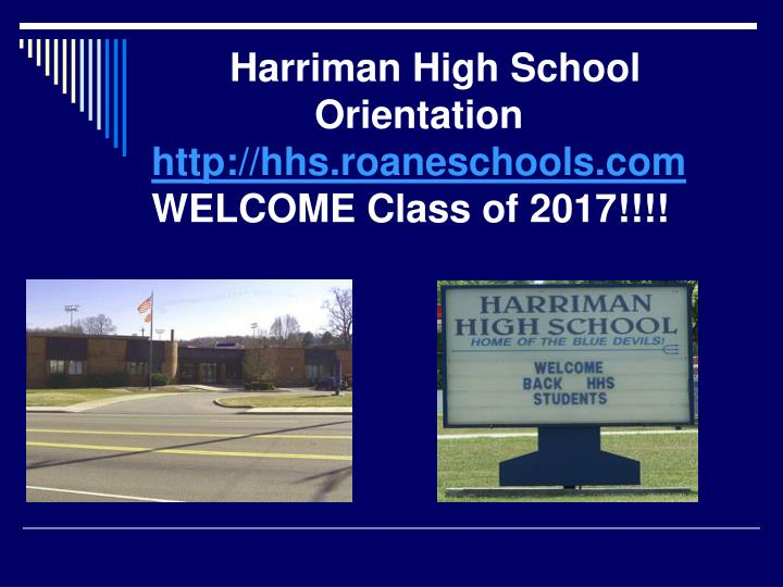 Harriman high school orientation http hhs roaneschools com welcome class of 2017