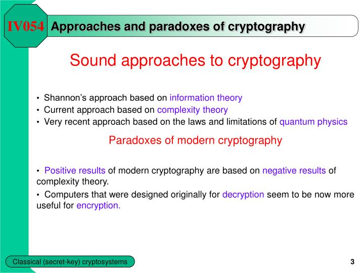 Approaches and paradoxes of cryptography