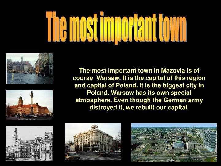 The most important town