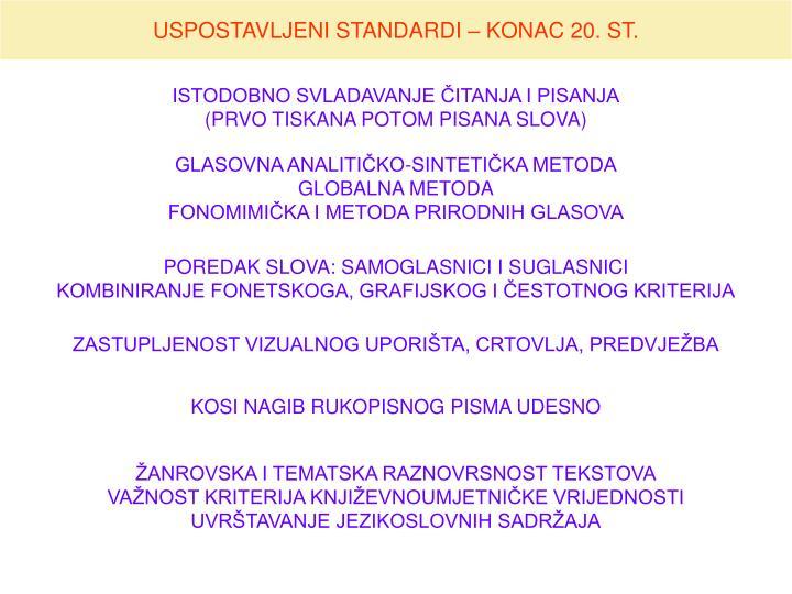 USPOSTAVLJENI STANDARDI – KONAC 20. ST.