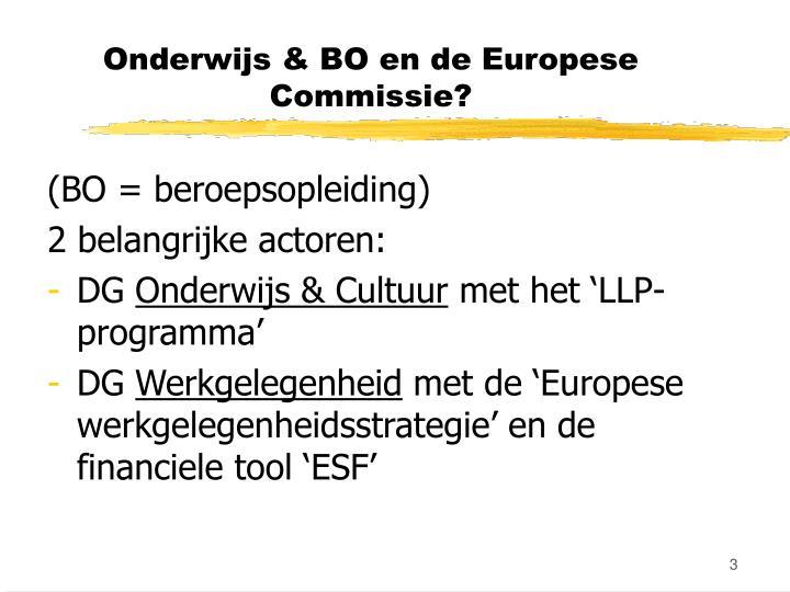 Onderwijs & BO en de Europese Commissie?
