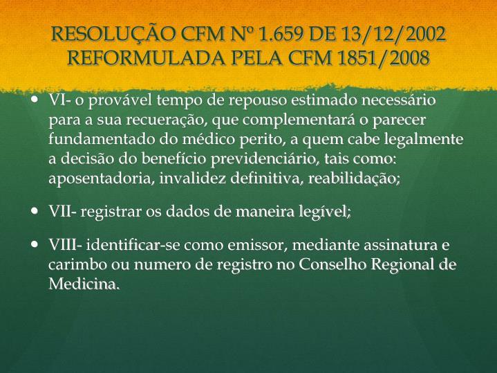 RESOLUÇÃO CFM Nº 1.659 DE 13/12/2002 REFORMULADA PELA CFM 1851/2008