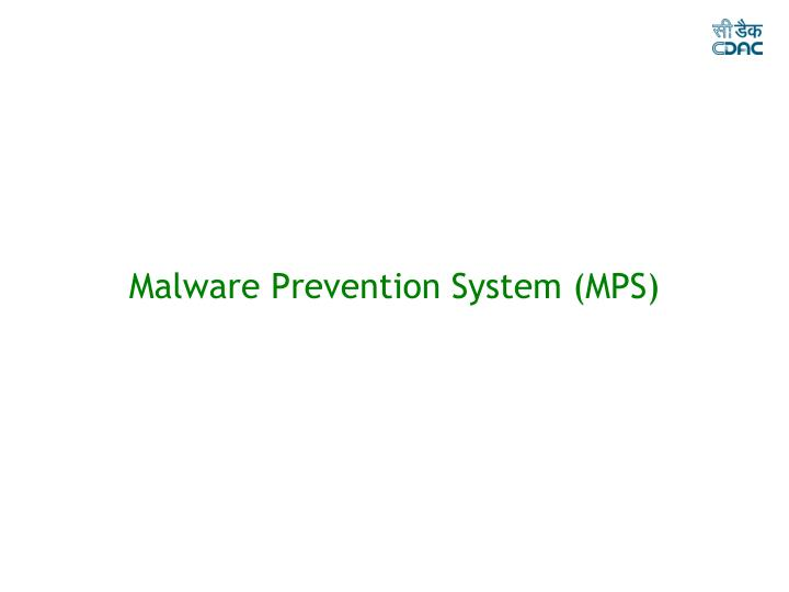 Malware Prevention System (MPS)