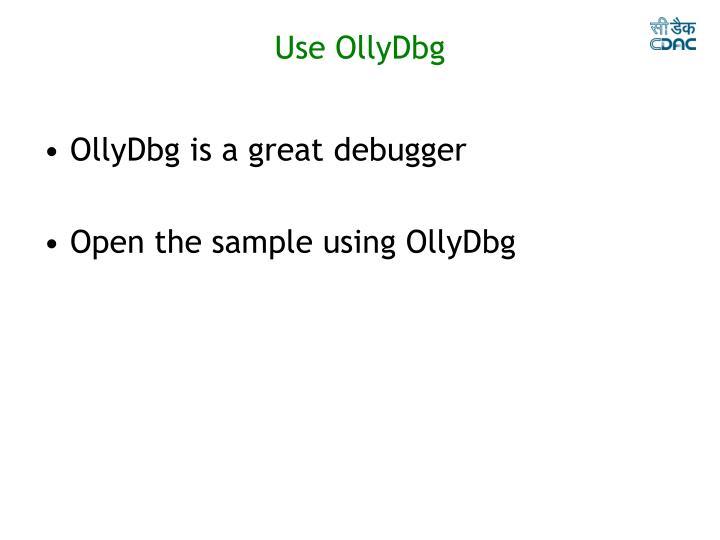 Use OllyDbg
