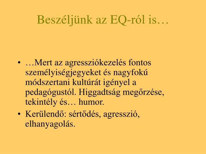 Beszéljünk az EQ-ról is…