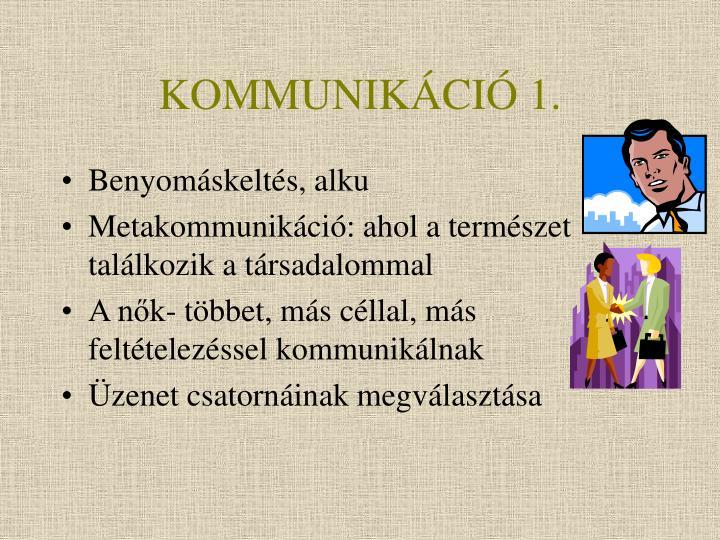 KOMMUNIKÁCIÓ 1.