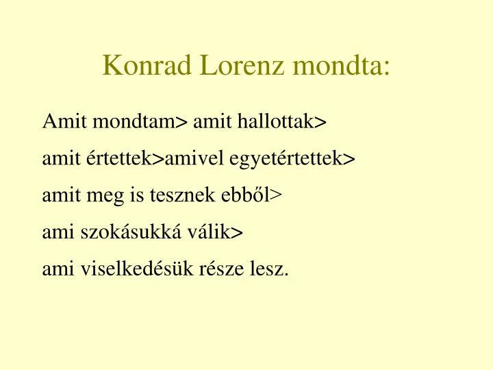 Konrad Lorenz mondta:
