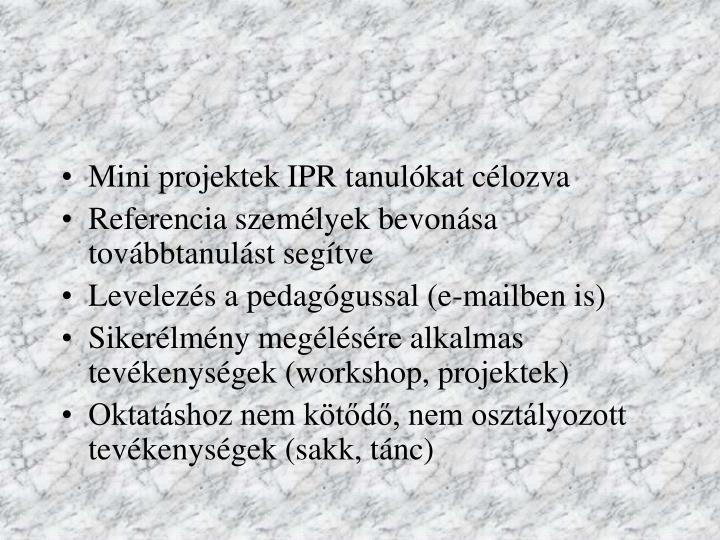 Mini projektek IPR tanulókat célozva