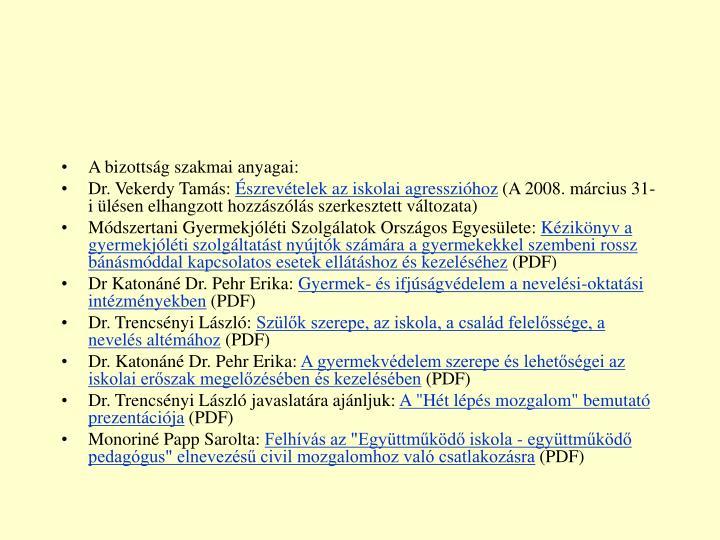 A bizottság szakmai anyagai: