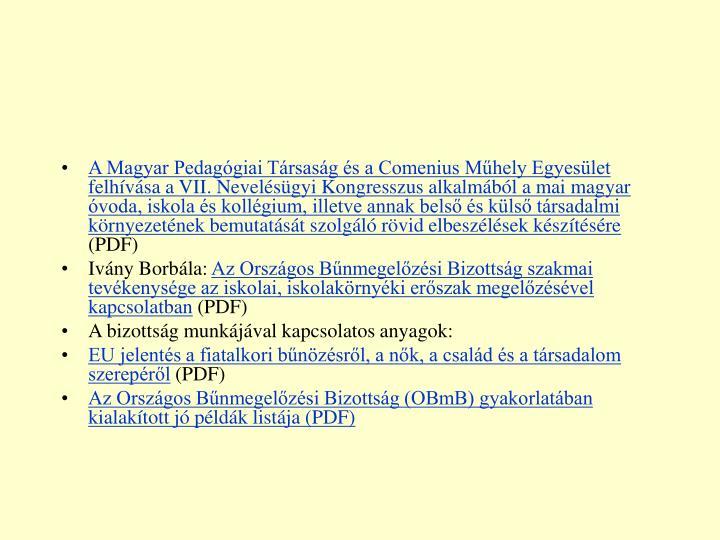 A Magyar Pedagógiai Társaság és a Comenius Műhely Egyesület felhívása a VII. Nevelésügyi Kongresszus alkalmából a mai magyar óvoda, iskola és kollégium, illetve annak belső és külső társadalmi környezetének bemutatását szolgáló rövid elbeszélések készítésére