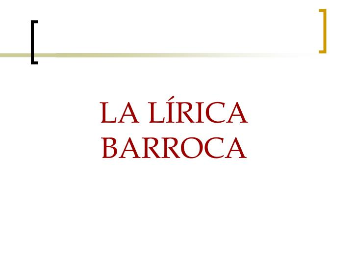 LA LÍRICA BARROCA