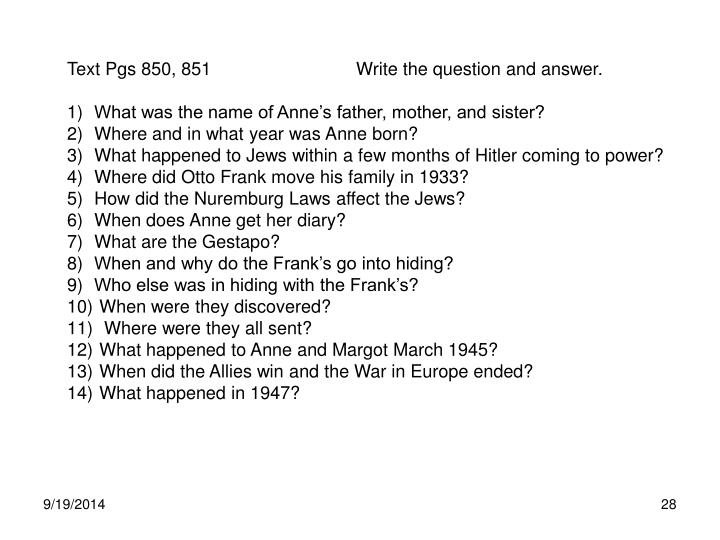 Text Pgs 850, 851                             Write the question and answer.