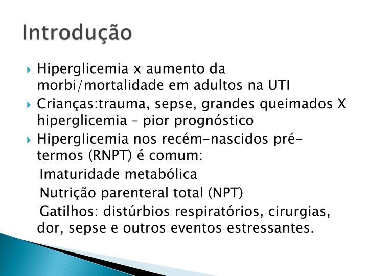 Hiperglicemia x aumento da morbi/mortalidade em adultos na UTI