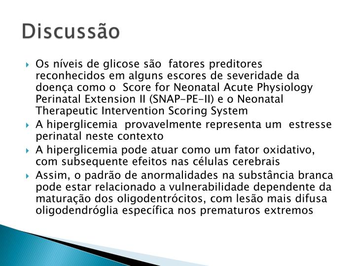 Os nveis de glicose so  fatores preditores reconhecidos em alguns escores de severidade da doena como o  Score for Neonatal Acute Physiology Perinatal Extension II (SNAP-PE-II) e o Neonatal Therapeutic Intervention Scoring System