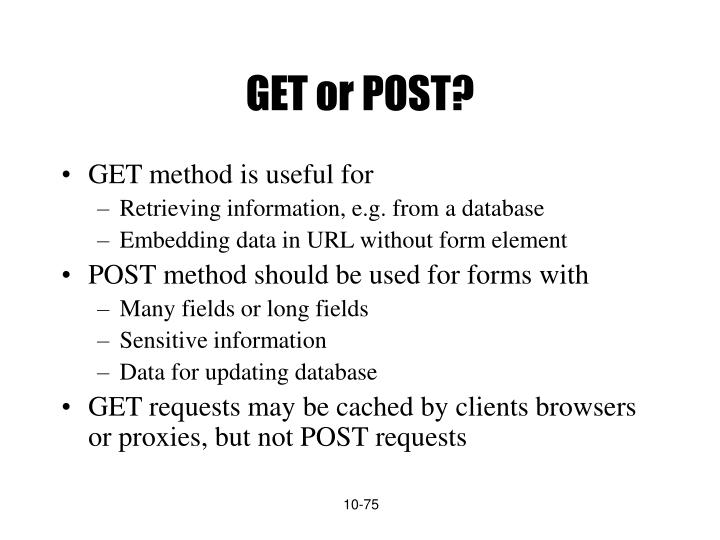 GET or POST?