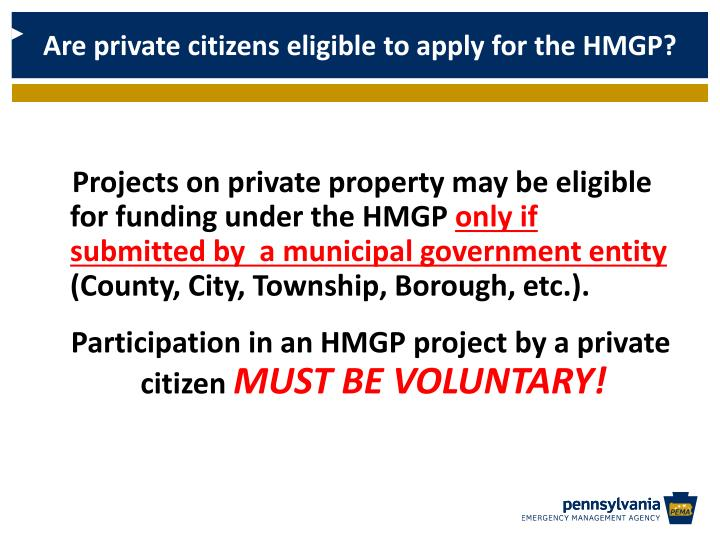 Are private citizens eligible to apply for the HMGP?