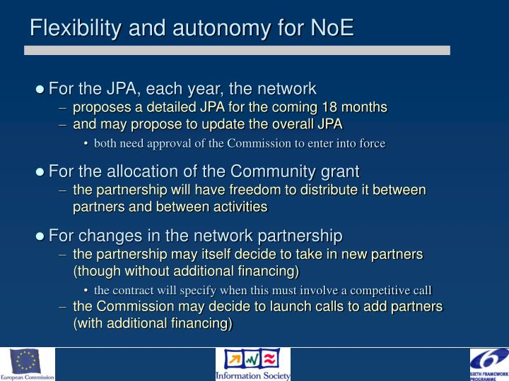 Flexibility and autonomy for NoE