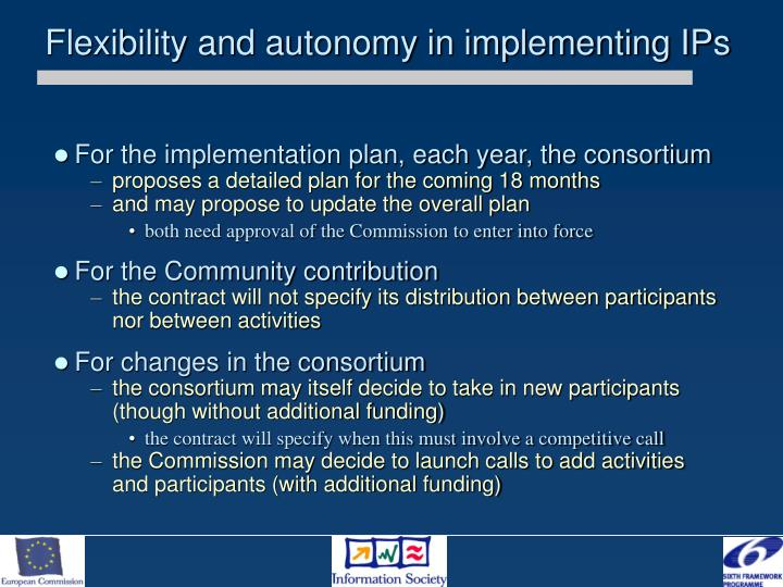 Flexibility and autonomy in implementing IPs