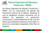planes especiales de manejo y protecci n pemp