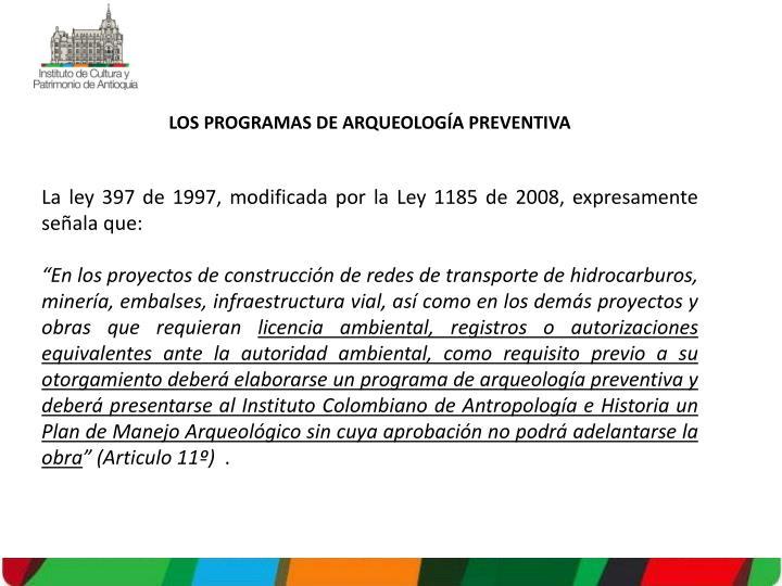LOS PROGRAMAS DE ARQUEOLOGÍA PREVENTIVA