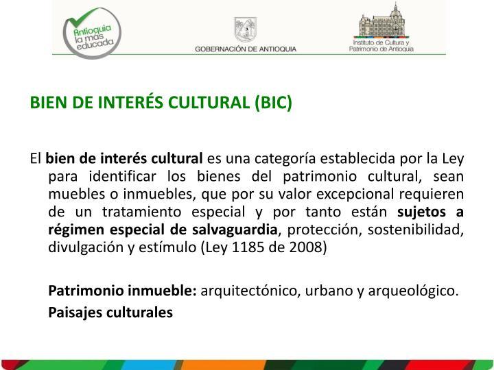 BIEN DE INTERÉS CULTURAL (BIC)