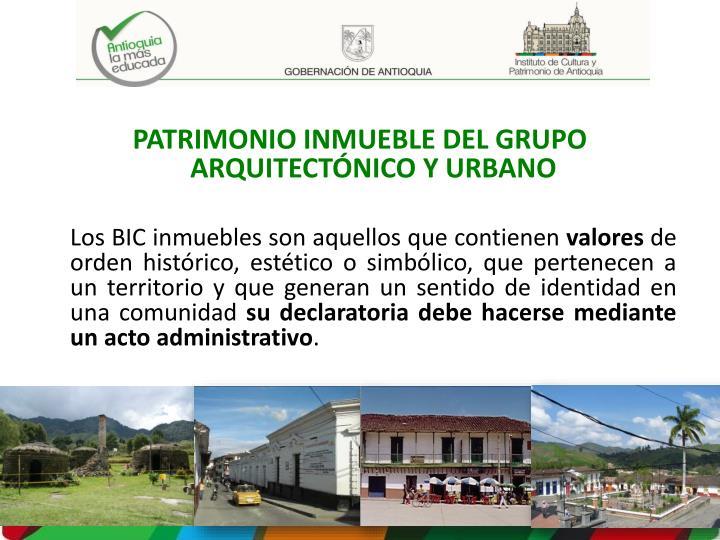 PATRIMONIO INMUEBLE DEL GRUPO ARQUITECTÓNICO Y URBANO