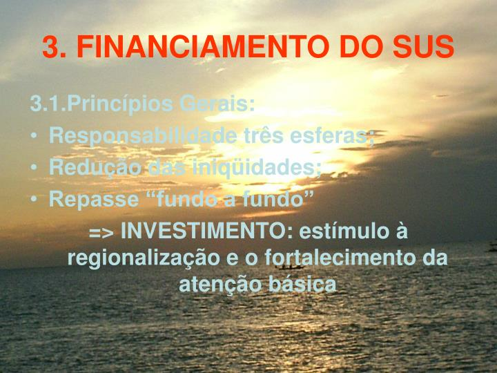 3. FINANCIAMENTO DO SUS