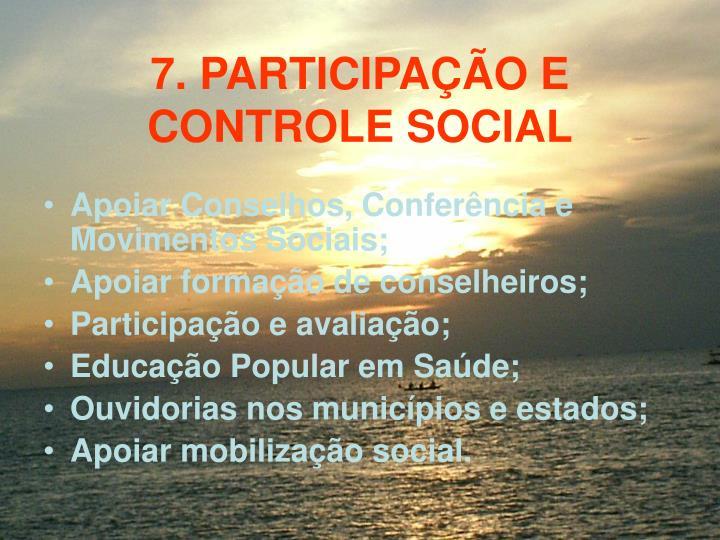 7. PARTICIPAO E CONTROLE SOCIAL