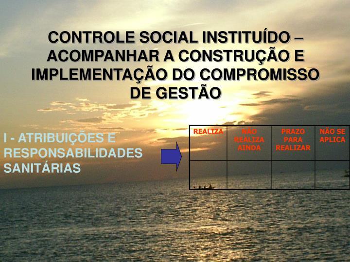 CONTROLE SOCIAL INSTITUDO  ACOMPANHAR A CONSTRUO E IMPLEMENTAO DO COMPROMISSO DE GESTO