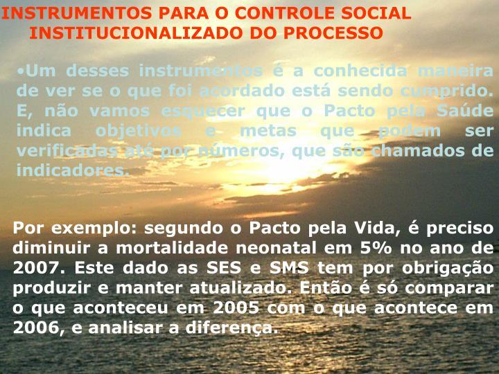 INSTRUMENTOS PARA O CONTROLE SOCIAL INSTITUCIONALIZADO DO PROCESSO