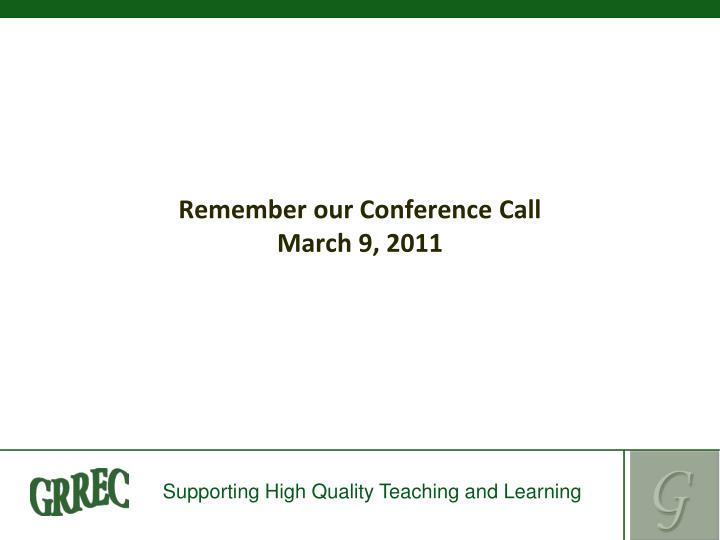 Remember our Conference Call