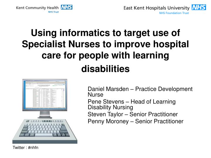 Using informatics to target use of Specialist Nurses to improve hospital care for people with learni...