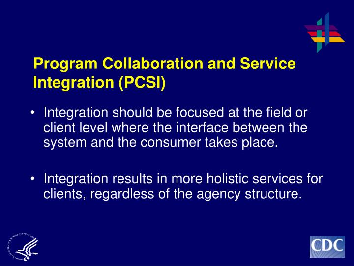 Program Collaboration and Service Integration (PCSI)