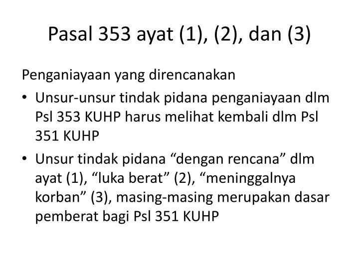 Pasal 353 ayat (1), (2), dan (3)