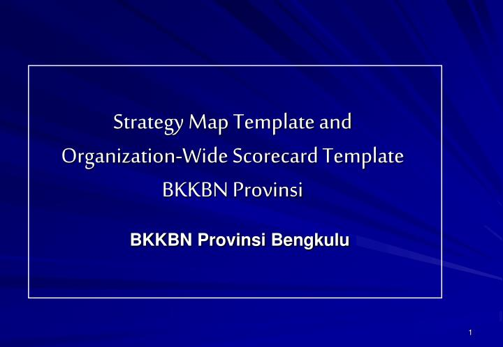 Strategy map template and organization wide scorecard template bkkbn prov insi